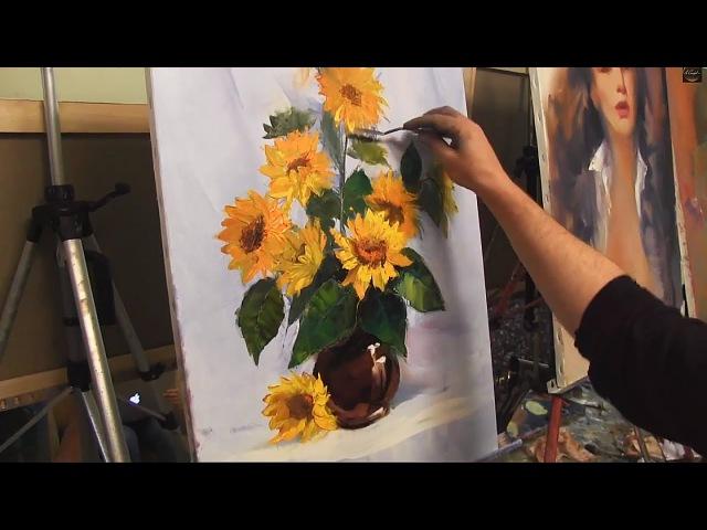 Видео урок живописи маслом от И Сахарова Подсолнухи Мастер-класс
