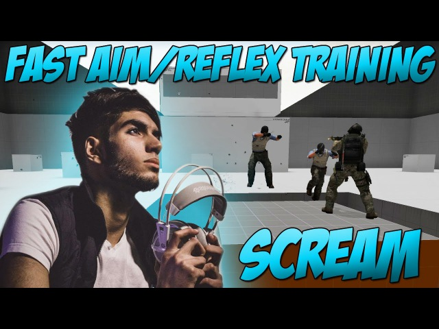CS:GO | ScreaM Fast Aim/Reflex Training [CSGO shooting training]