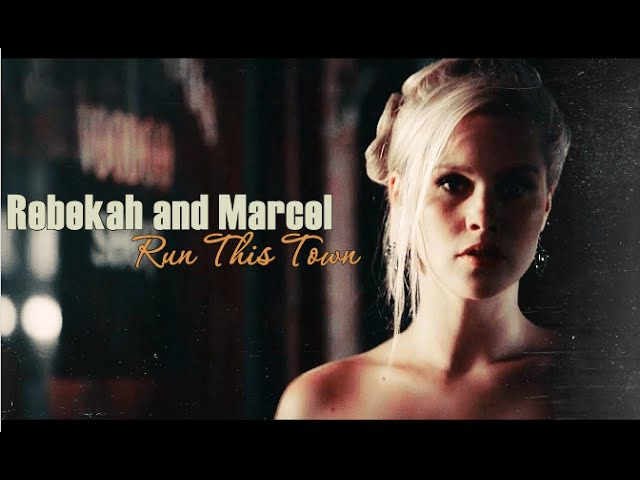 Rebekah and Marcel ► Run This Town