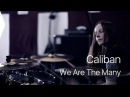 Caliban - We Are The Many (drum cover by Vicky Fates)