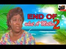 End Of  What A Mother 2- Classic Nigerian Nollywood Movie