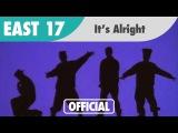 East 17 --- It's Alright (1993)