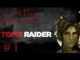Let's Play Tomb Raider #2 [Выжившие и охота]