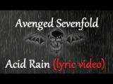 Avenged Sevenfold - Acid Rain (Lyric Video) HQ