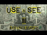USE 'n' SEE 3 - Shaman Odyssey (psychedelic trip movie)