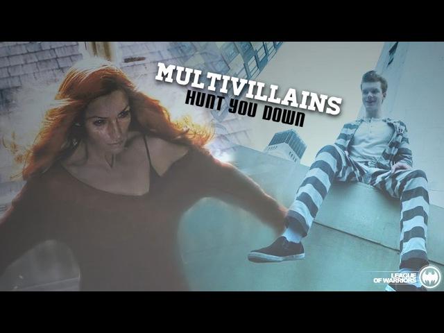 Hunt You Down [Multivillains]