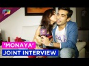 Exclusive : 'MoNaya' Mohit Sehgal and Sanaya Irani joint Interview