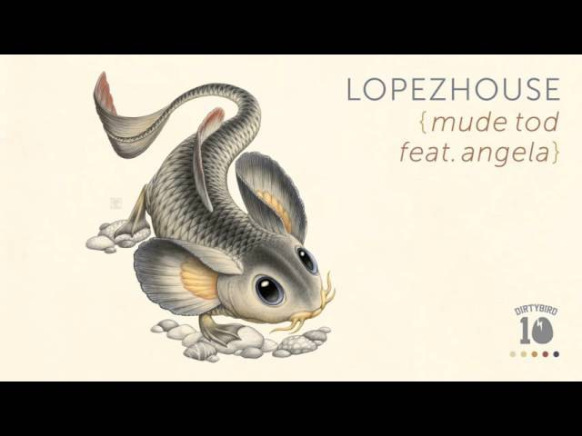 Lopezhouse Mude Tod Feat. Angela OFFICIAL AUDIO