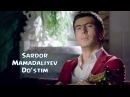 Sardor Mamadaliyev - Do'stim | Сардор Мамадалиев - Дустим
