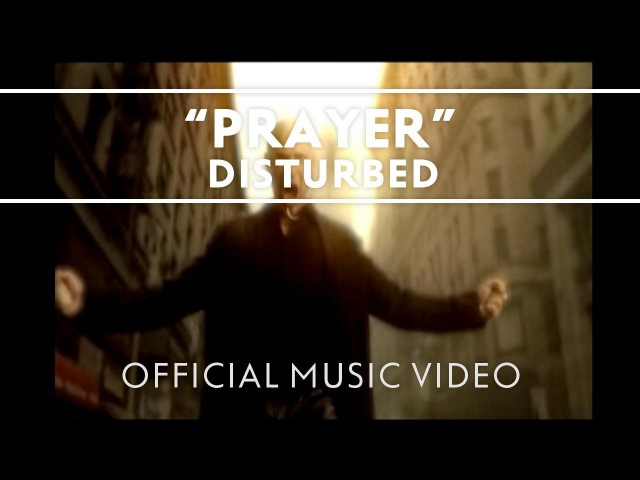 Disturbed Prayer Official Music Video