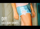 DIY Lace Jean Shorts with Mr. Kate