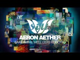 Aeron Aether - Lake In The Well (2015 Rework) Silk Music