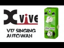 Xvive V17 Singing AutoWah Pedal Demo