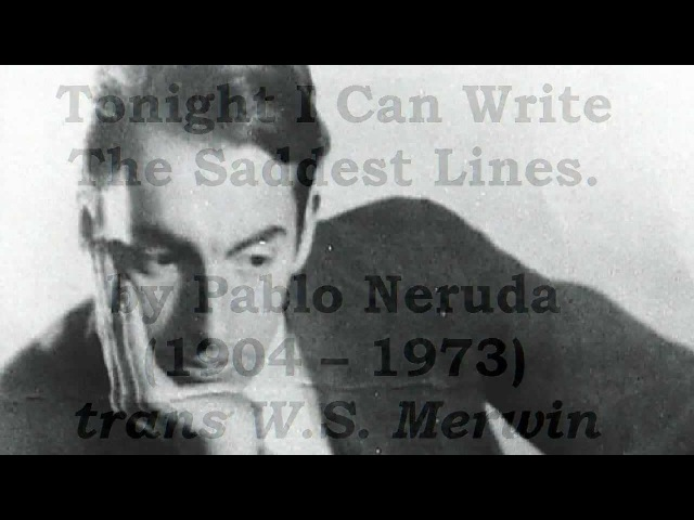Tonight I Can Write The Saddest Lines by Pablo Neruda (read by Tom O'Bedlam)