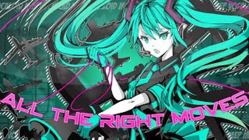 「C★S」All The Right Moves { Vocaloid ᴹᴱᴾ }