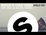 MOGUAI ft. CHEAT CODES - Hold On (Mr. Belt &amp Wezol Remix)