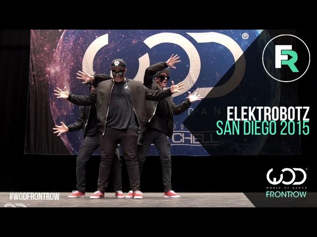 Elektro Botz | FRONTROW | World of Dance San Diego 2015 | WODSD15
