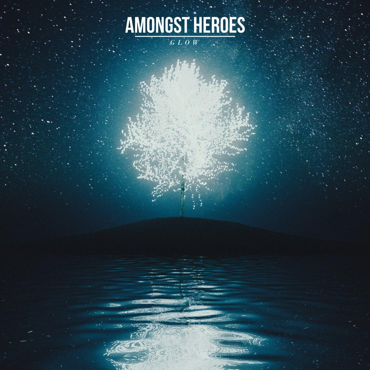 Amongst Heroes - Glow [single] (2015)