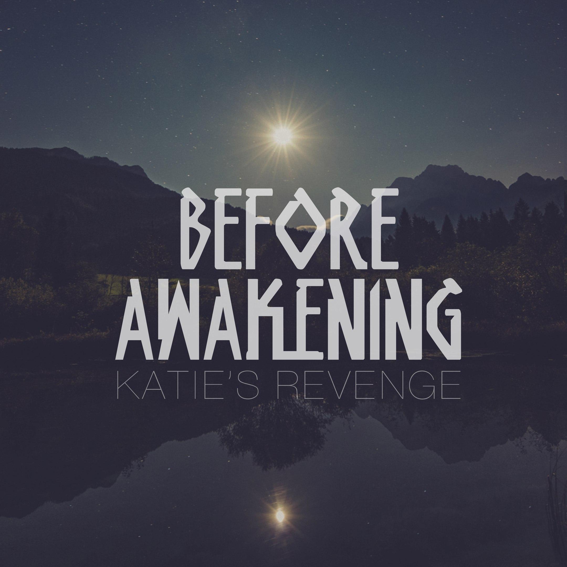 сингл Katie's Revenge – Before Awakening