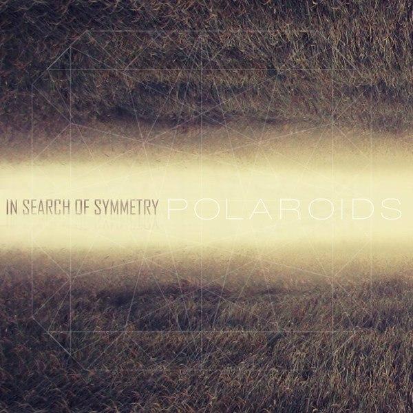 In Search Of Symmetry - Polaroids [EP] (2015)
