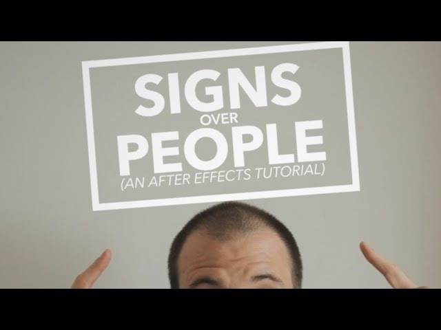 Signs Over People - Adobe After Effects Tutorial