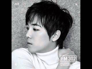 [FULL ALBUM] Lee Hong Ki (FTISLAND) – FM302 [1st Mini Album] (AUDIO/MP3)