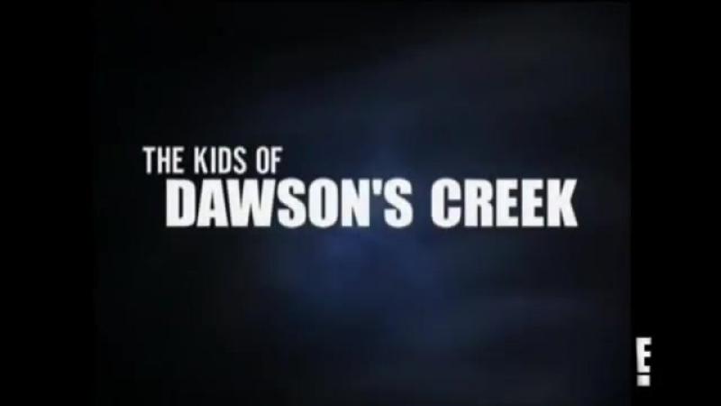 Документальный фильм о сериале Бухта Доусона E! True Hollywood Story: The Kids of Dawsons Creek