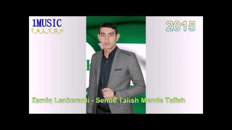 Zamiq Lenkeranli - Sende Talish Mende Talish