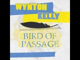 Wynton Kelly - Bird Of Passage (dinner for two) Full Album