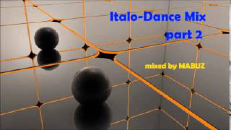 Italo-Dance Mix part 2 (mixed by Mabuz)