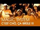 Magic System - C'est chô, ça brûle [CLIP OFFICIEL]