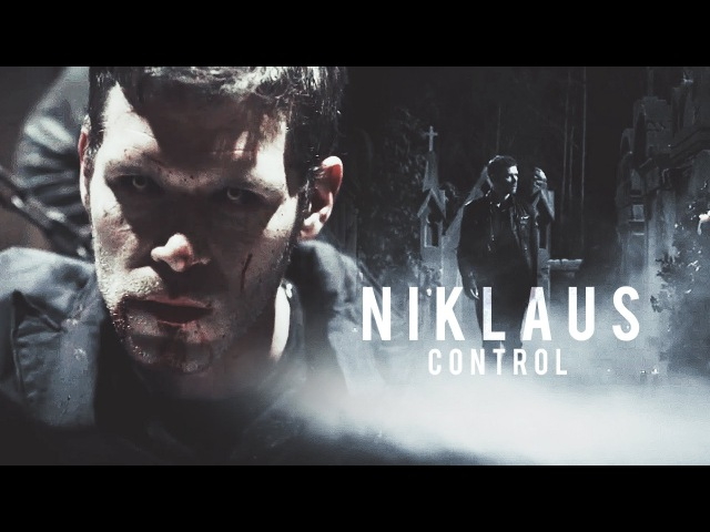 Niklaus Mikaelson - Control