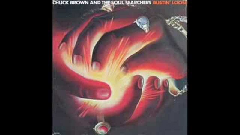 CHUCK BROWN THE SOUL SEARCHERS BUSTIN' LOOSE
