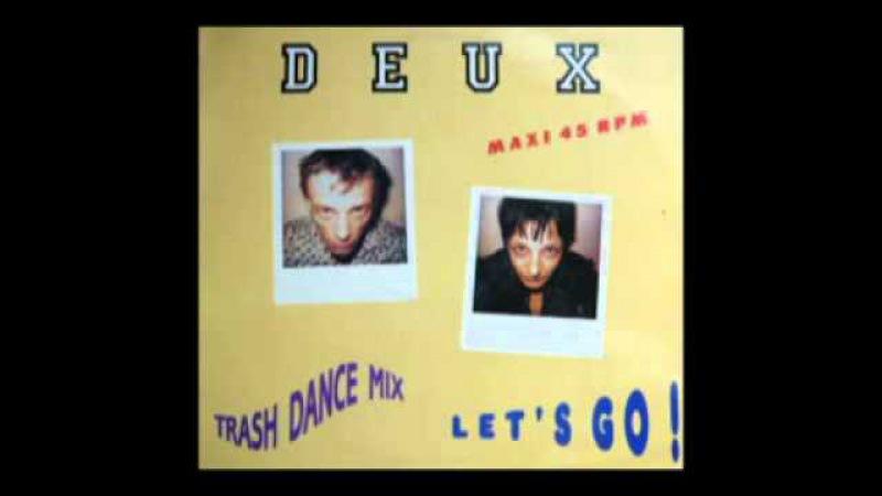 Deux - Let's Go (BBB Trash Mix)