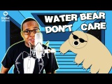 Water Bear Don't Care