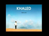 Cheb Khaled - Laila (feat. Marwan)