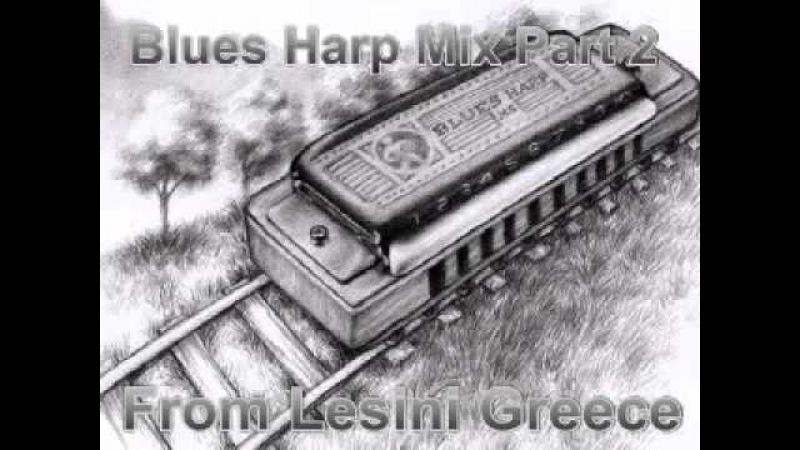 Blues Harp Mix Part 2 Dimitris Lesini Greece