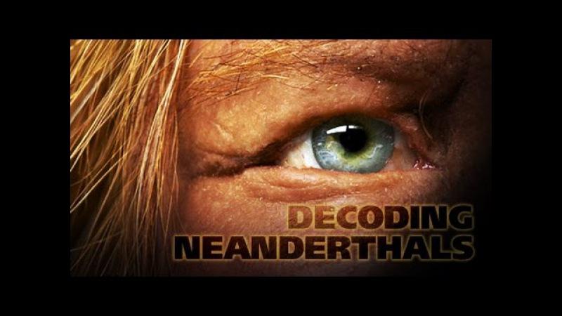 PBS Геном неандертальцев Decoding the Neanderthals (2013)