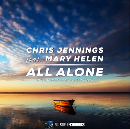 Chris Jennings & Mary Helen - All Alone (Andy Groove Remix)