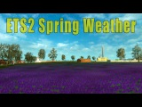 ETS2 Spring Weather Mod 1.0 [Hello Mods]