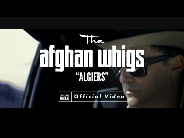 The Afghan Whigs Algiers OFFICIAL VIDEO