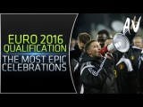 Euro 2016 Qualification • The Most Epic Celebrations After Qualifying for Euro 2016 Final Tournament