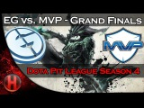 EG vs. MVP - Grand Finals - Dota Pit League Season 4