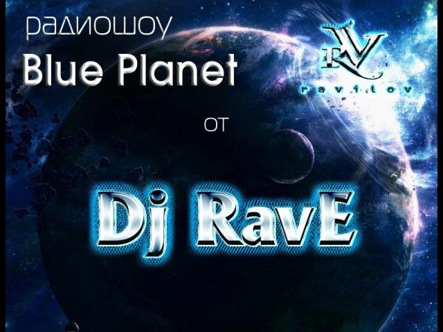 RavE - Blue Planet RadioShow vol.66