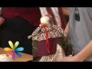 Делаем обереги – куклы мотанки - Все буде добре - Выпуск 526 - 06.01.2015 - Все будет хорошо