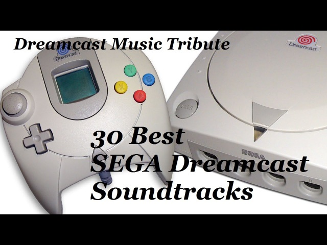 30 Best SEGA Dreamcast Soundtracks - DC Music Tribute