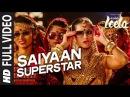 'Saiyaan Superstar' FULL VIDEO Song   Sunny Leone   Tulsi Kumar   Ek Paheli Leela