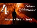 JESUS OFFENBART Lebens Geheimnisse 4 KÖRPER GEIST und SEELE