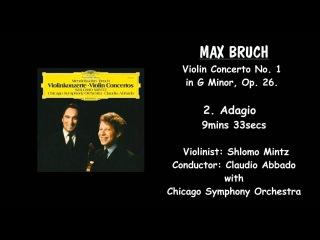 MAX BRUCH - Violin Concerto No, 1 in G Minor. Op. 26. - SHLOMO MINTZ/Claudio Abbado/Chicago Symphony