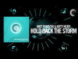 Matt Bukovski &amp Katty Heath - Hold Back The Storm (RNM) Vocal Uplifting Trance 2016
